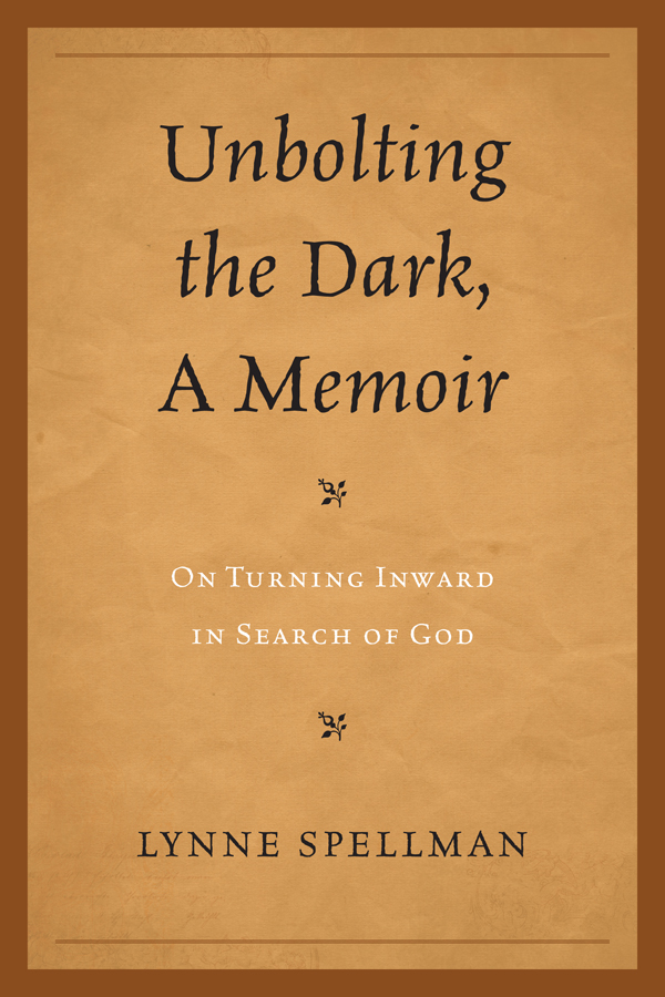 Unbolting the Dark, A Memoir