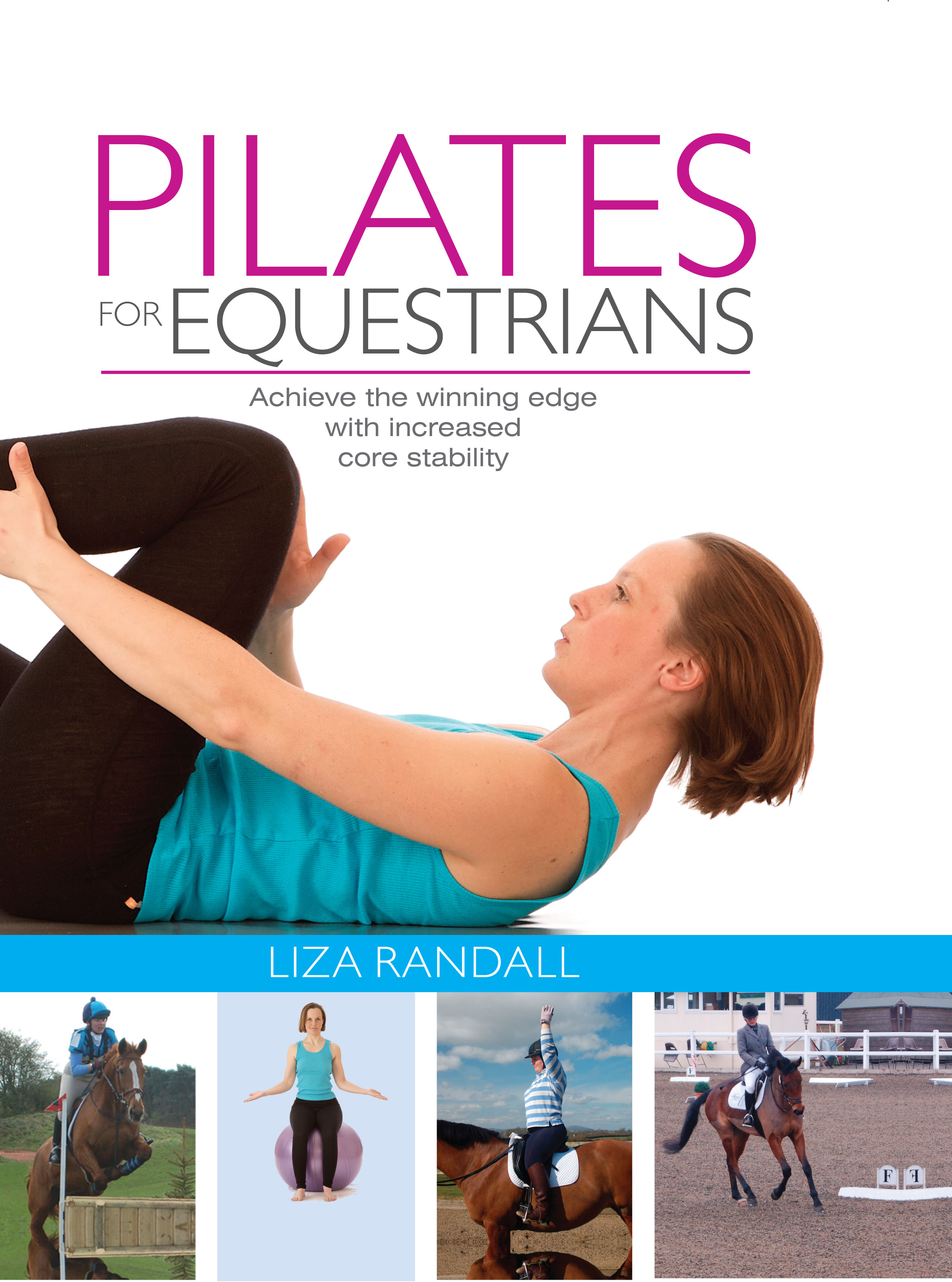 Pilates for Equestrians By: Liza Randall