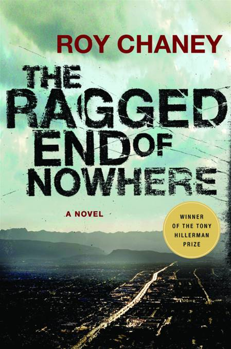 The Ragged End of Nowhere By: Roy Chaney