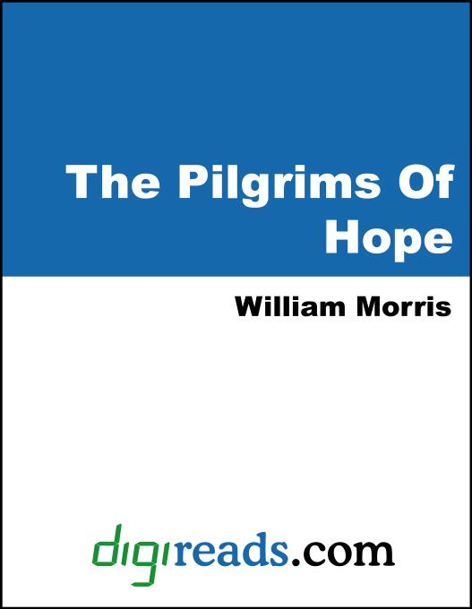 William Morris - The Pilgrims Of Hope