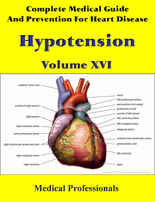 A Complete Medical Guide and Prevention For Heart Diseases Volume XVI; Hypotension