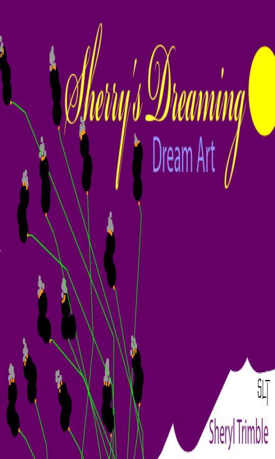 SHERRY'S DREAMING  Dream Art