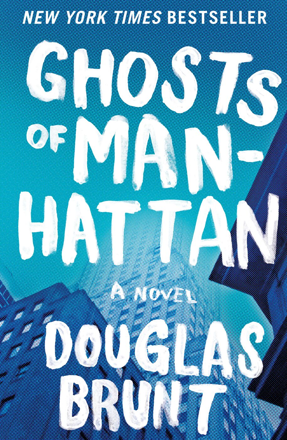 Ghosts of Manhattan: A Novel By: Douglas Brunt