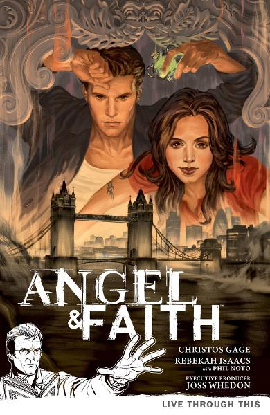 Angel and Faith vol. 1 Live Through This By: Christos Gage, Rebekah Isaacs (Artist), Phil Noto (Artist), Dan Jackson (Colorist), Steve Morris (Cover Artist)