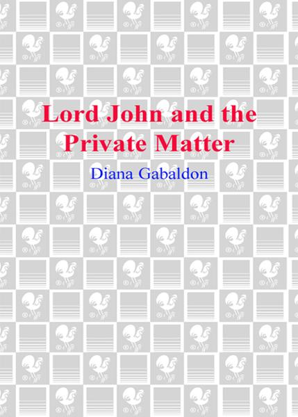 Lord John and the Private Matter By: Diana Gabaldon