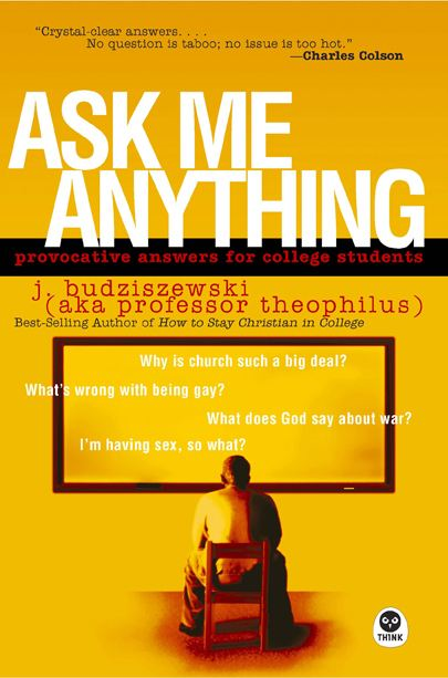 Ask Me Anything By: J. Budziszewski