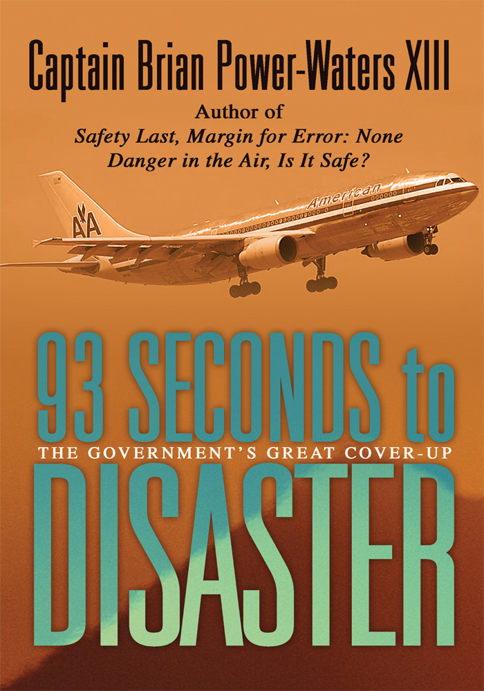 93 Seconds to Disaster By: Captain Brian Power-Waters XIII