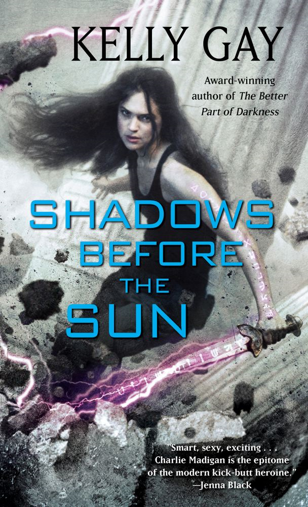 Shadows Before the Sun By: Kelly Gay
