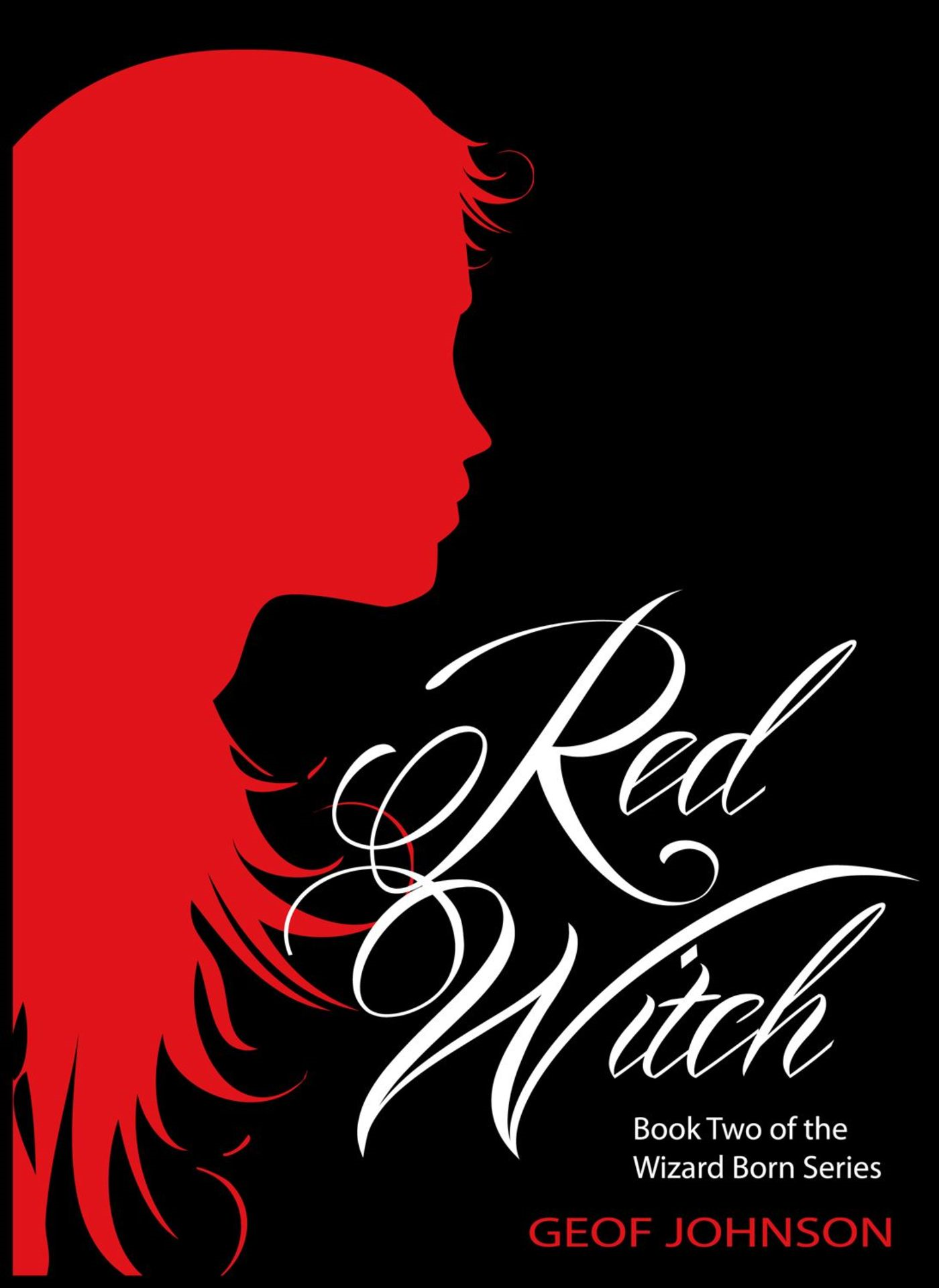 Red Witch: Book Two of the Wizard Born Series By: Geof Johnson