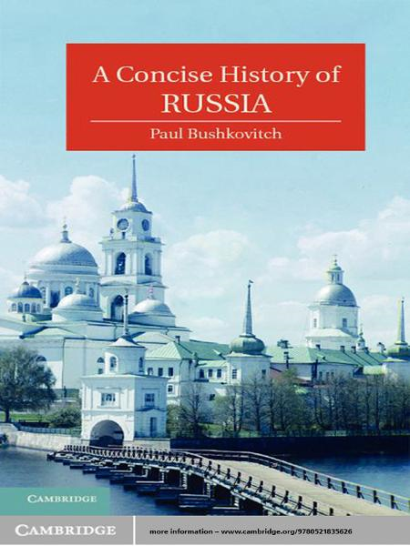 A Concise History of Russia By: Paul Bushkovitch