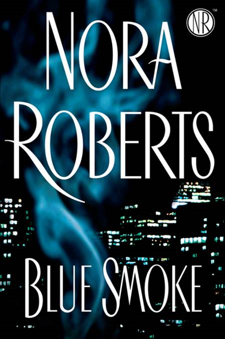 Blue Smoke By: Nora Roberts