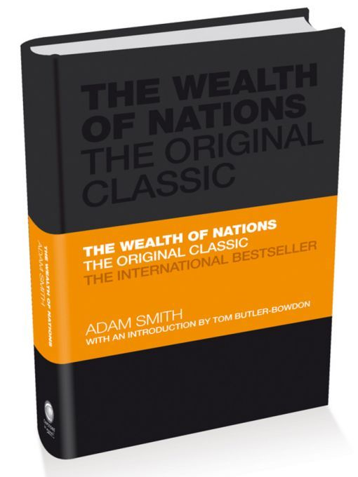 The Wealth of Nations By: Adam Smith