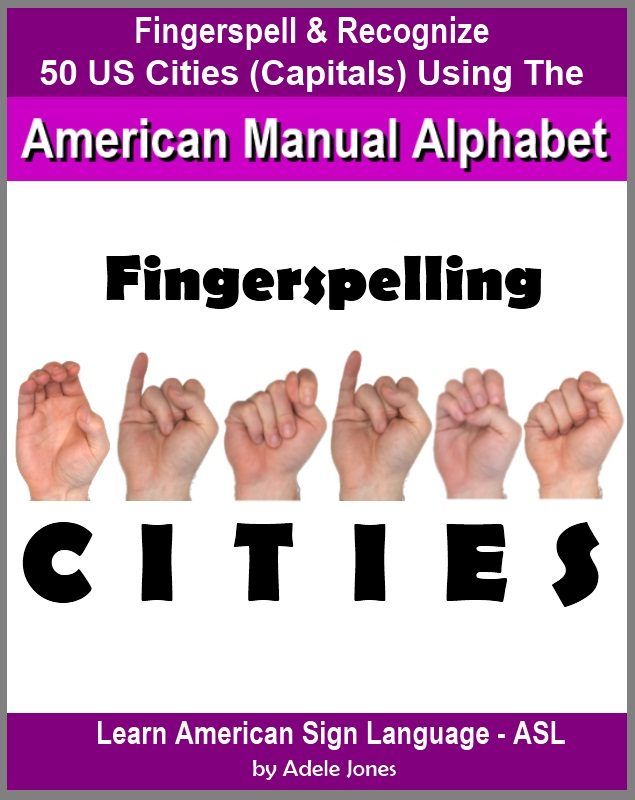 Fingerspelling CITIES: Fingerspell & Recognize 50 US Cities (State Capitals) Using the American Manual Alphabet in American Sign Language (ASL)
