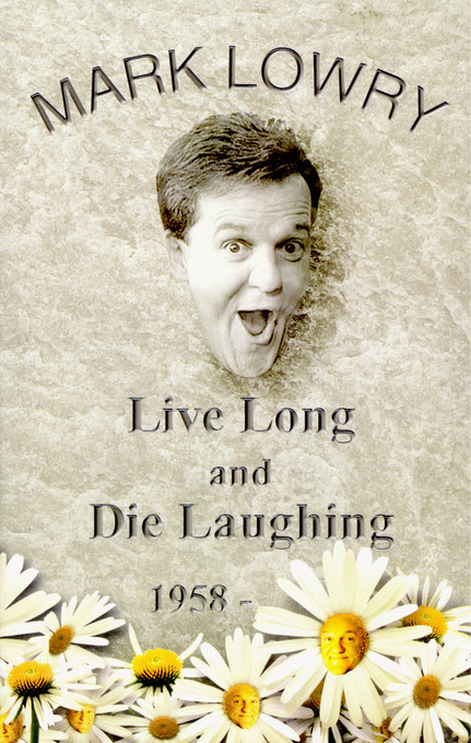 Live Long & Die Laughing