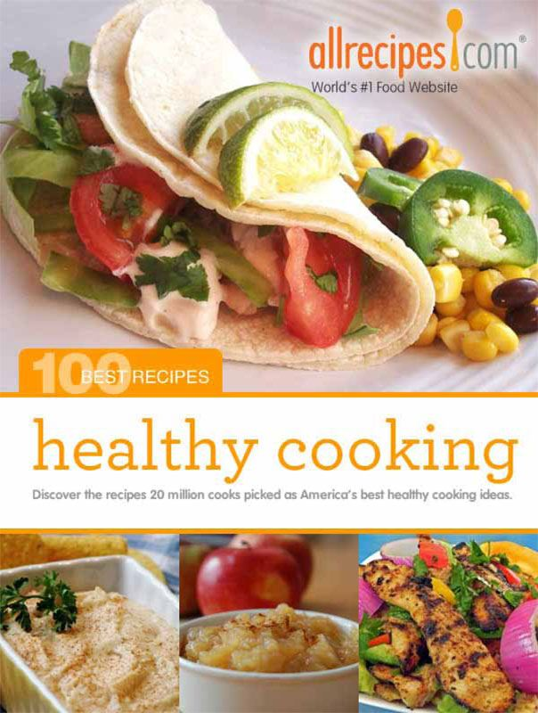Healthy Cooking: 100 Best Recipes from Allrecipes.com