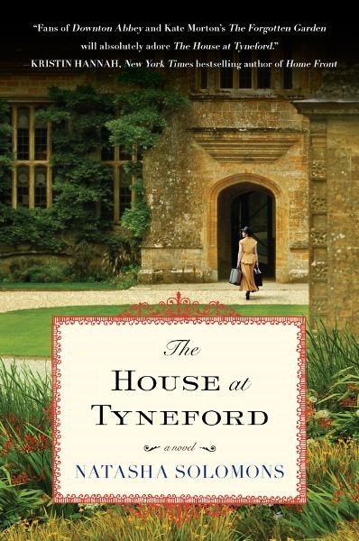 The House at Tyneford By: Natasha Solomons