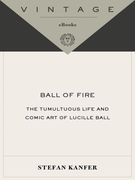 Ball of Fire By: Stefan Kanfer