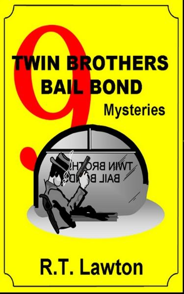 9 Twin Brothers Bail Bond Mysteries By: R.T. Lawton