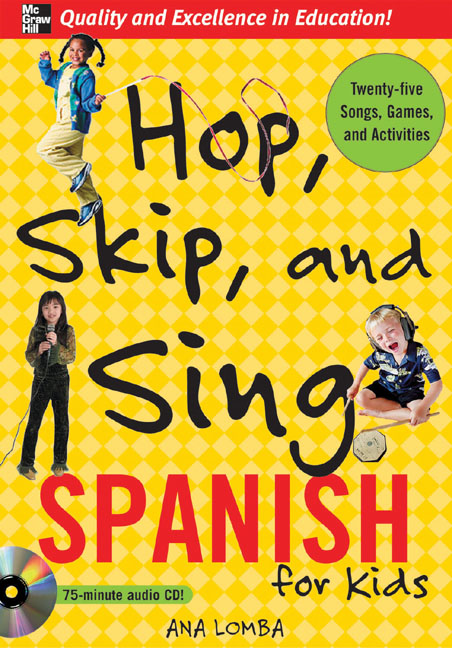 Hop, Skip, and Sing Spanish (Book + Audio CD) : An Interactive Audio Program for Kids