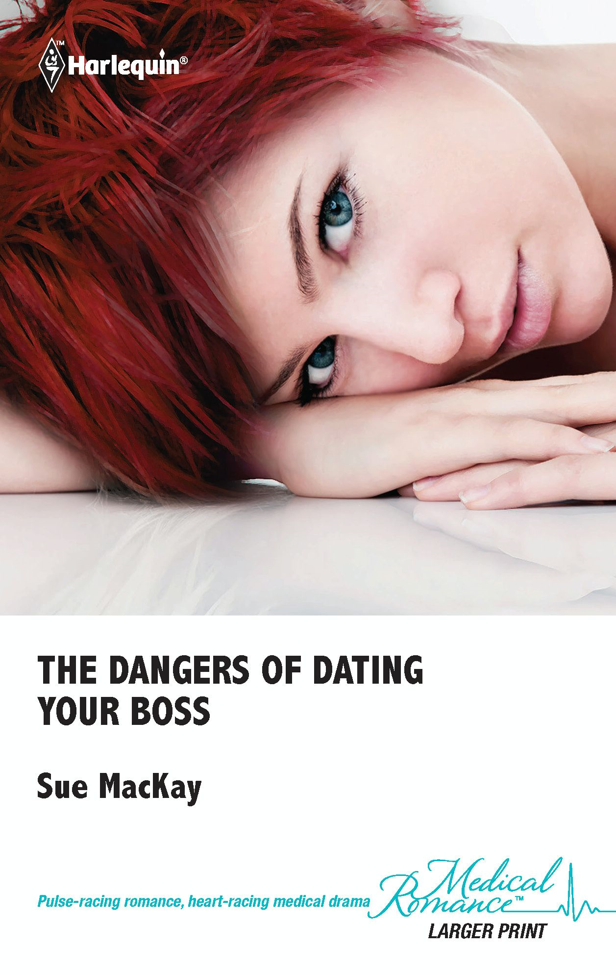 The Dangers of Dating Your Boss By: Sue MacKay