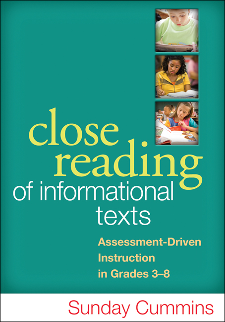 Close Reading of Informational Texts By: Sunday Cummins, PhD