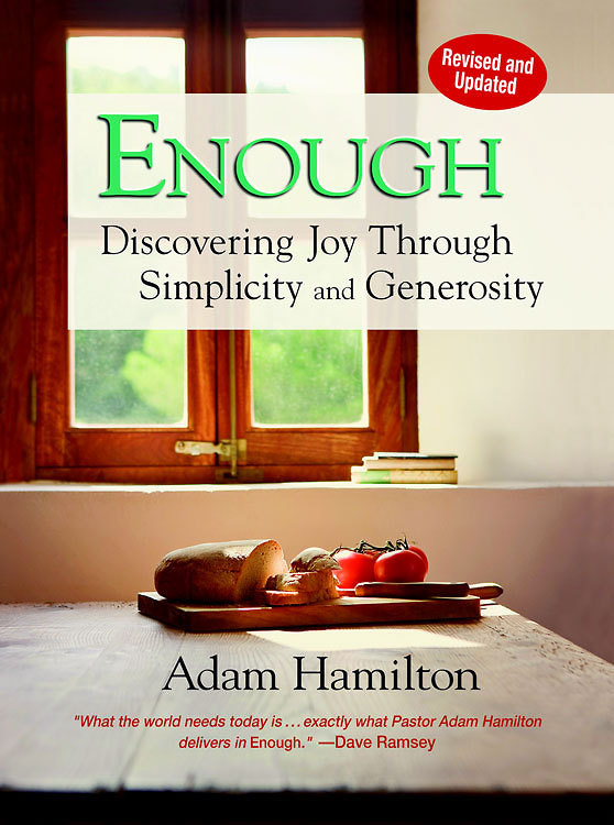 Enough, Revised and Updated By: Adam Hamilton