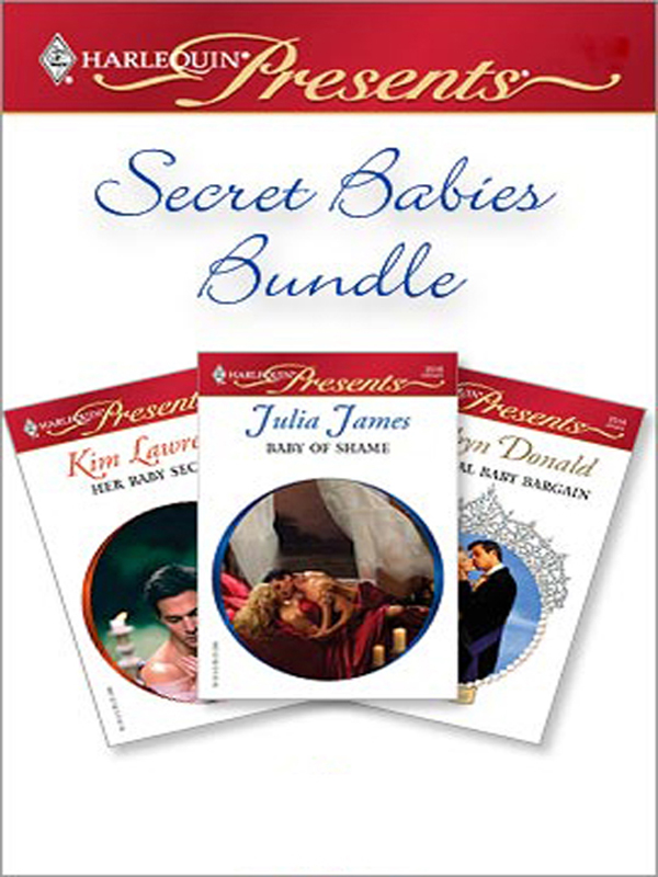 Secret Babies Bundle By: Julia James,Kim Lawrence,Robyn Donald