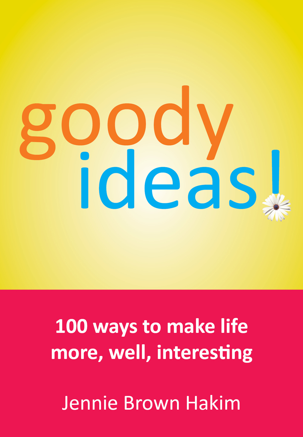 Goody Ideas By: Jennie Brown Hakim