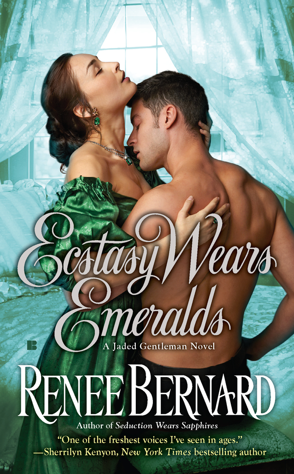 Ecstasy Wears Emeralds By: Renee Bernard