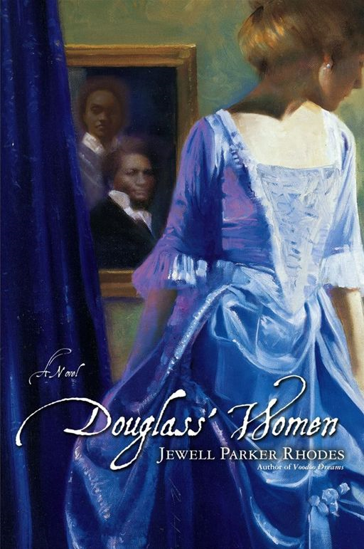 Douglass' Women By: Jewell Parker Rhodes