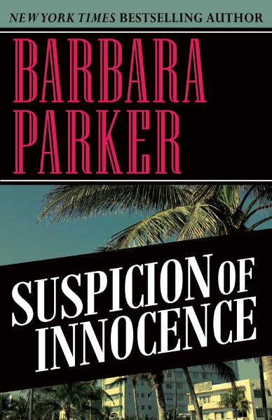 Suspicion of Innocence By: Barbara Parker