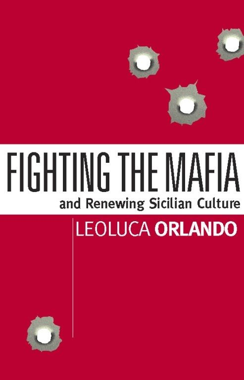 Fighting the Mafia & Renewing Sicilian Culture By: Leoluca Orlando