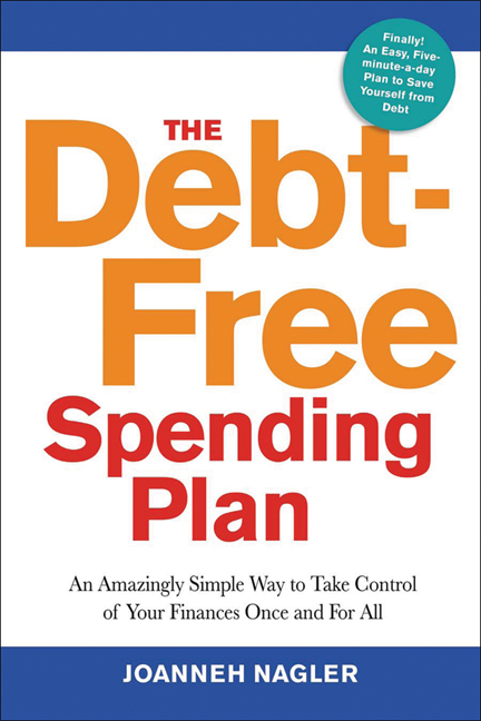 The Debt-Free Spending Plan: An Amazingly Simple Way to Take Control of Your Finances Once and for All By: Joanneh Nagler