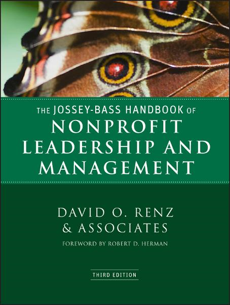 The Jossey-Bass Handbook of Nonprofit Leadership and Management By: