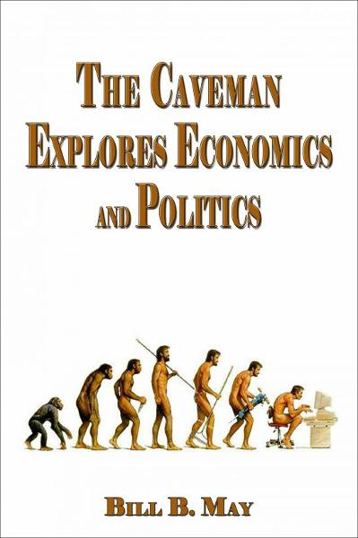 The Caveman Explores Politics and Economics
