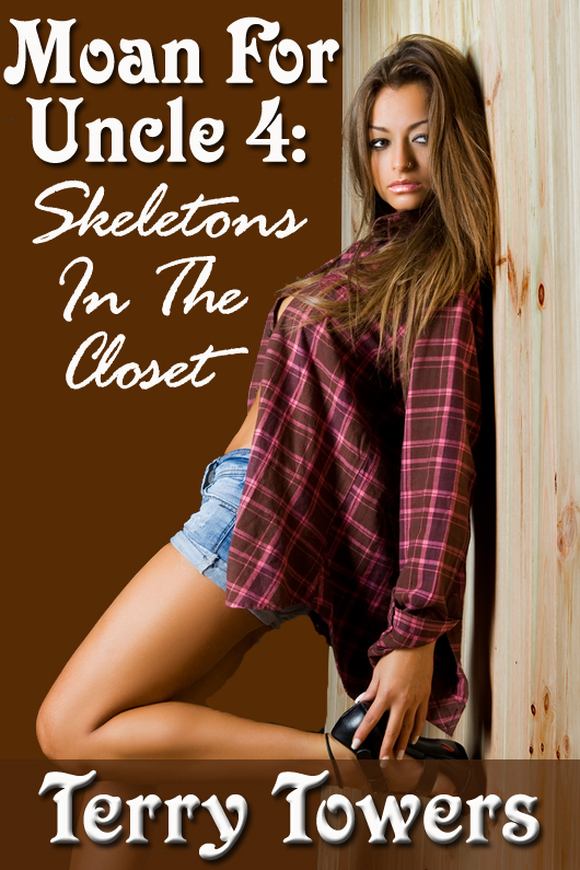 Moan For Uncle 4: Skeletons In The Closet By: Terry Towers