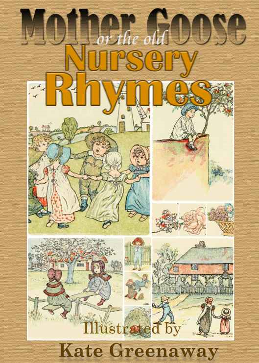 Kate Greenaway - Mother Goose or the Old Nursery Rhymes  Illustrated by Kate Greenaway