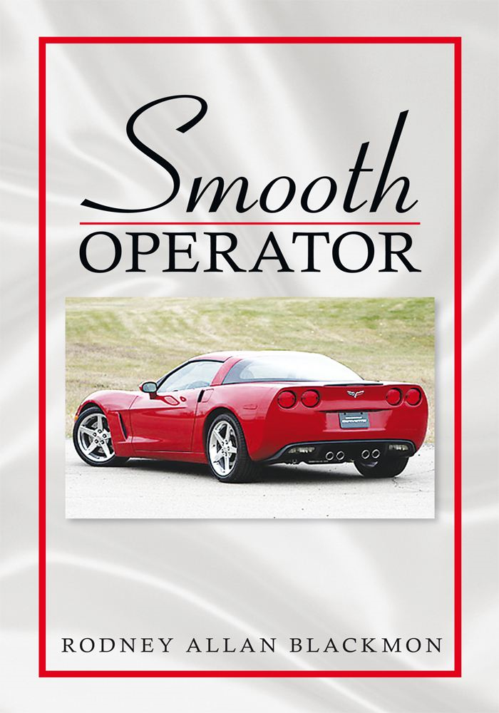 Smooth Operator By: Rodney Allan Blackmon