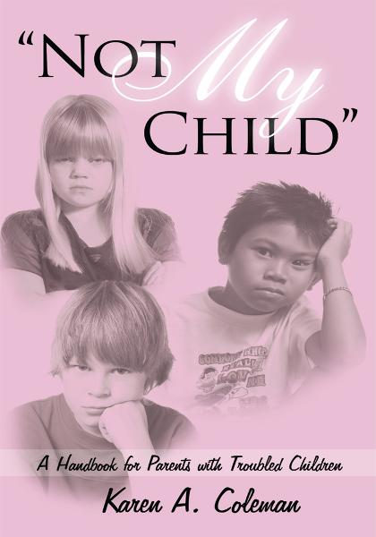 """Not My Child"" By: Karen A. Coleman"