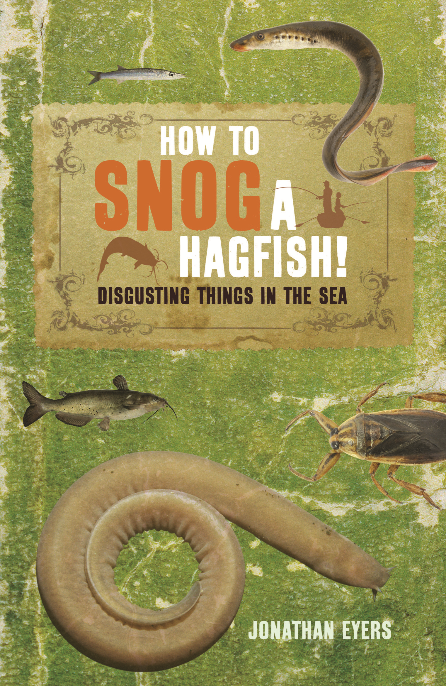 How to Snog a Hagfish! Disgusting Things in the Sea