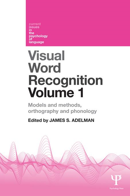 Visual Word Recognition Volume 1: Models and Methods, Orthography and Phonology