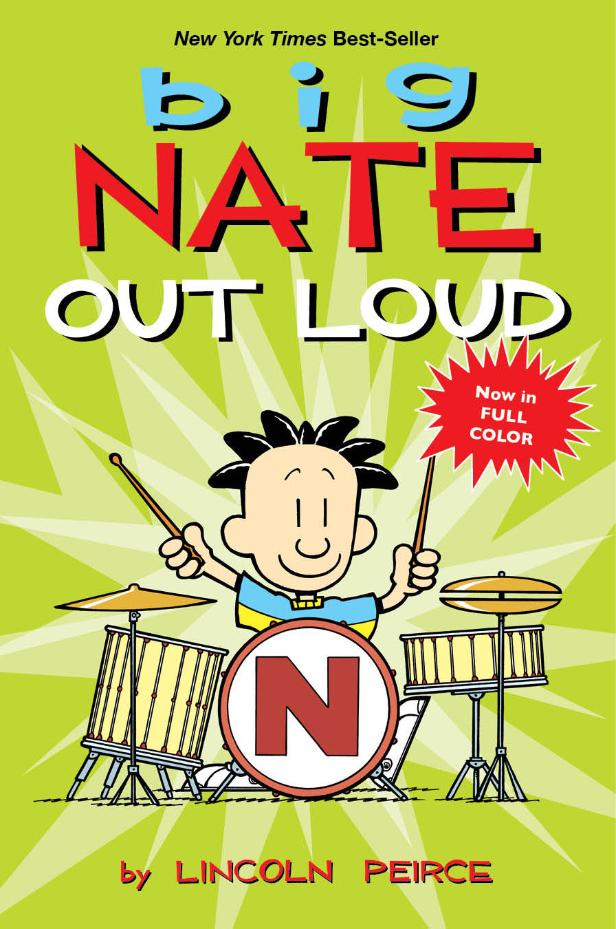 Big Nate Out Loud By: Lincoln Peirce