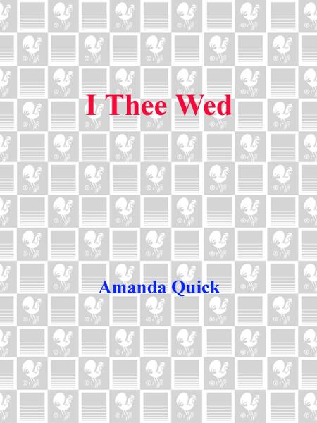 I Thee Wed By: Amanda Quick