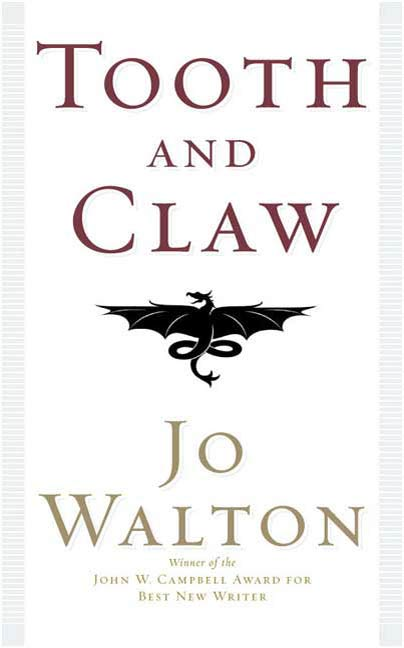 Tooth and Claw By: Jo Walton