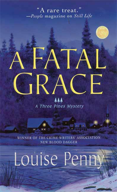 A Fatal Grace By: Louise Penny