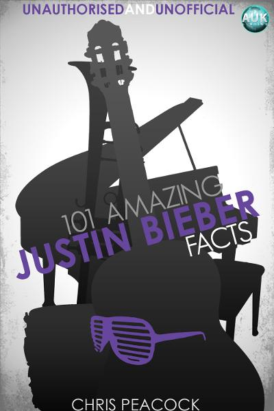 101 Amazing Justin Bieber Facts By: Chris Peacock