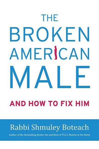 The Broken American Male By: Shmuley Boteach