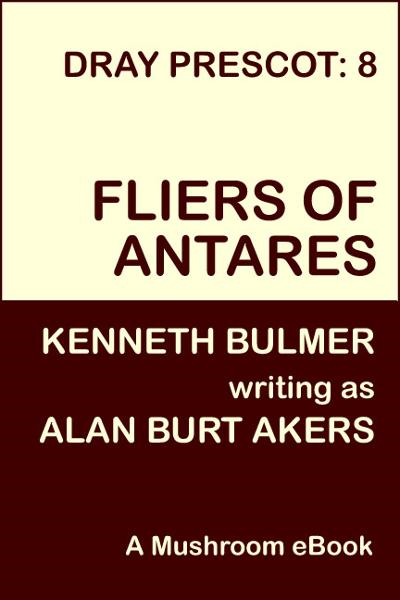 Fliers of Antares [Dray Prescot #8] By: Alan Burt Akers