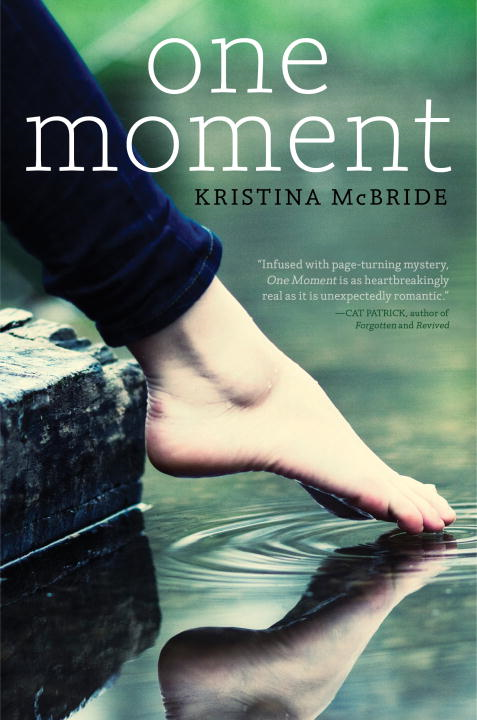 One Moment By: Kristina McBride