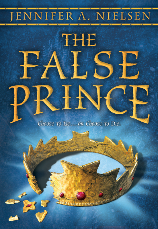 The False Prince: Book 1 of the Ascendance Trilogy: Book 1 of the Ascendance Trilogy By: Jennifer A. Nielsen